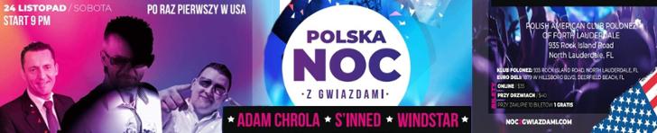 Koncert – Polska Noc z Gwiazdami (Concert – Polish Night with Stars)  Występują (performing) Adam Chrola, S'Inned, Windstar  24 listopad / sobota godz. 9 (November 24, Saturday at 9 pm)  Polsko-Amerykański Klub Polonez w Fort Lauderdale (Polish American Club Polonez of Fort Lauderdale)  Bilety (tickets): online $35 ; przy drzwiach (at the door) $ 40.  Przy zakupie 10 biletów 1 gratis ( buy 10 tickets and get 1 free)  Performers: Adam Chrola, S'Inned, Windstar  noczgwiazdami.com  koncert, polski, muzyka, polska noc z gwiazdami, polska, noc, z, gwiazdami, bilety, rozrywka, adam chrola, S'inned, windstar, mr. Sebii